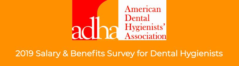 ADHA 2019 Salary & Benefits Survey
