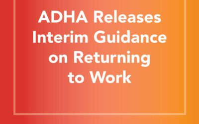 ADHA Interim Guidelines for Returning Back to Work