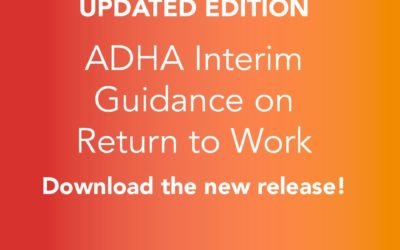 ADHA Releases Interim Guidance on Returning to Work 5/29/20
