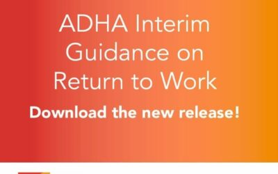 ADHA Interim Guidance on Returning to Work: 8/7/2020