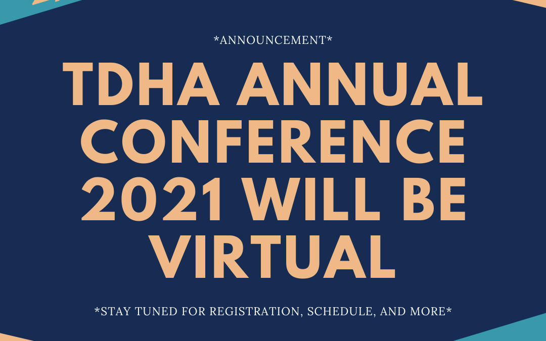 2021 TDHA Conference Will Be Virtual
